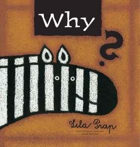 Why? by Lila Prap